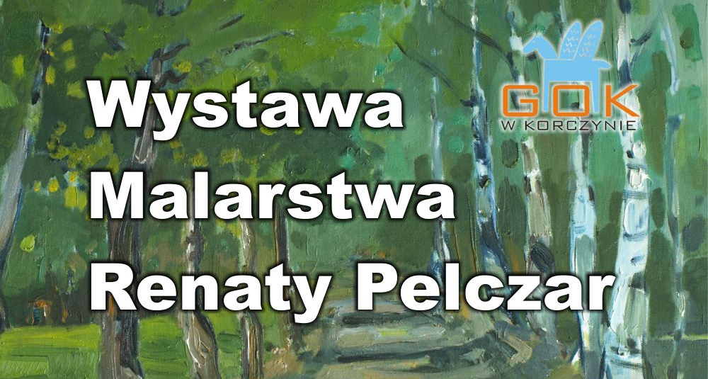 Zapraszamy na wystawę malarstwa Renaty Pelczar